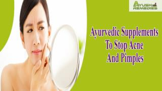 Ayurvedic Supplements To Stop Acne And Pimples That Are Safe