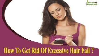 How To Get Rid Of Excessive Hair Fall And Promote Healthy Growth Of Tresses?