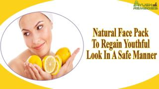 Natural Face Pack To Regain Youthful Look In A Safe Manner