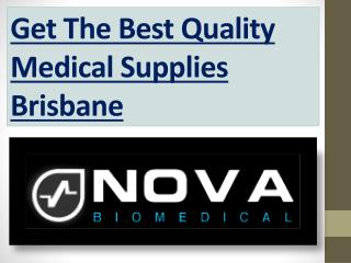 Get The Best Quality Medical Supplies Brisbane
