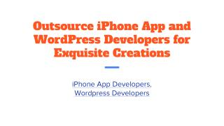 Outsource iPhone App and WordPress Developers for Exquisite Creations
