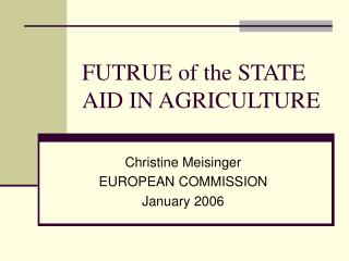 FUTRUE of the STATE AID IN AGRICULTURE