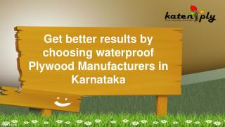 Get better results by choosing waterproof Plywood Manufacturers in Karnataka