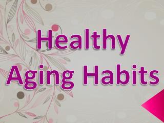 Healthy Aging Habits