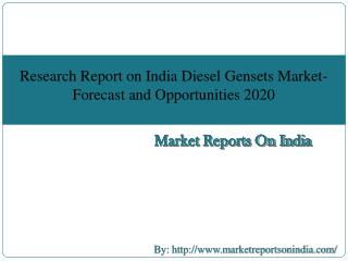 Research Report on India Diesel Gensets Market - Forecast and Opportunities 2020