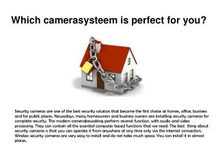 Which camerasysteem is perfect for you?