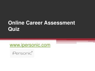 Online Career Assessment Quiz - www.ipersonic.com