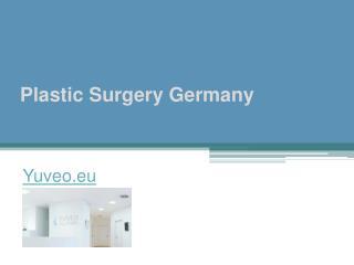 Plastic Surgery Germany - Yuveo.eu