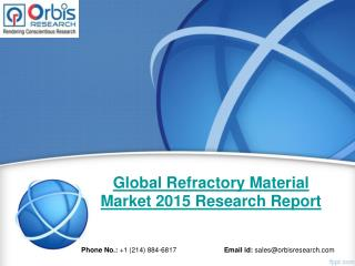 Global Refractory Material  Market Study 2015-2020 - Orbis Research