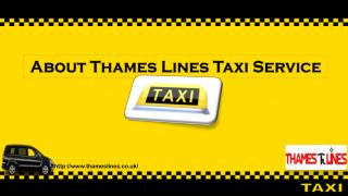 About Thames Lines Taxi Service