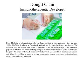 Dougtt Clain - Immunotherapeutic Developer