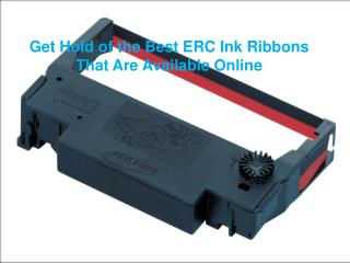 Get Hold of the Best ERC Ink Ribbons That Are Available Online