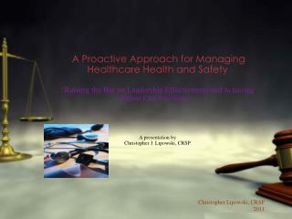 A Proactive Approach for Managing Healthcare Health and Safety    Raising the Bar on Leadership Effectiveness and Achiev