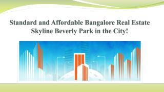 Standard and Affordable Bangalore Real Estate Skyline Beverly