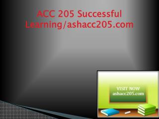 ACC 205 Successful Learning/ashacc205.com