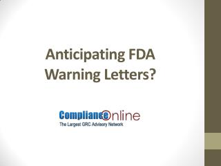 FDA Inspectional and Regulatory Enforcement Trends: Key Focus on Trends in Consent Decree