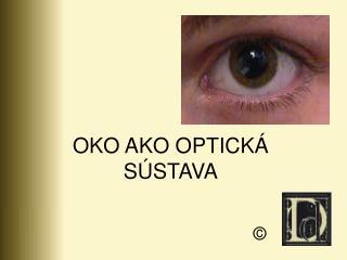 OKO AKO OPTICK  S STAVA