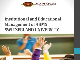 Institutional and Educational Management of ABMS SWITZERLAND UNIVERSITY