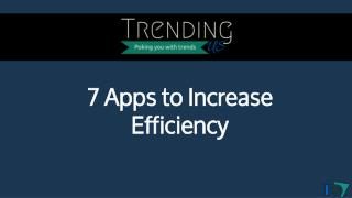 Apps to increase efficiency
