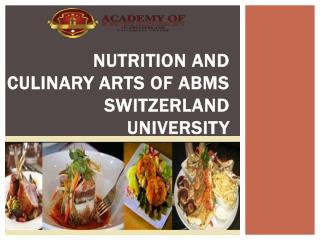 Nutrition and Culinary Arts of ABMS SWITZERLAND UNIVERSITY