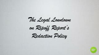 The Legal Lowdown on Ripoff Report's Redaction Policy