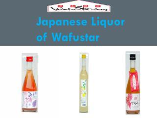 Japanese Liquor of Wafustar