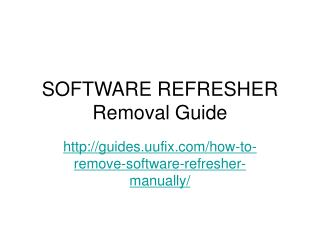 How To Remove Software Refresher Manually