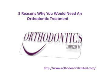 5 Reasons Why You Would Need An Orthodontic Treatment