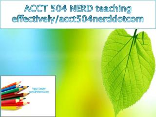 ACCT 504 NERD teaching effectively/acct504nerddotcom