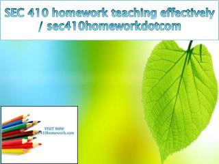 SEC 410 homework teaching effectively / sec410homeworkdotcom