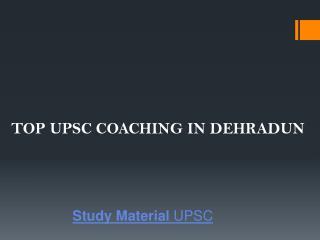 Top upsc coaching in dehradun