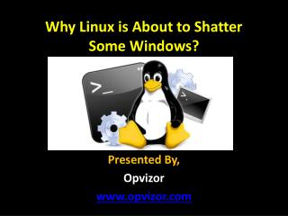 Why Linux is About to Shatter Some Windows