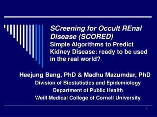 SCreening for Occult REnal Disease SCORED Simple Algorithms to Predict Kidney Disease: ready to be used in the real worl