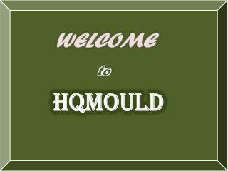 HQMOULD-Efficient Ways To Manufacture The Plastic Molud Products