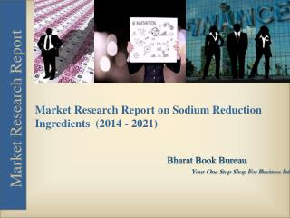 Market Research Report on Global Sodium Reduction Ingredients [2015]