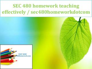 SEC 480 homework teaching effectively / sec480homeworkdotcom