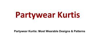 Partywear Kurtis: Most Wearable Designs & Patterns