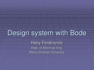 Design system with Bode