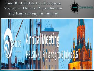 Required Best Hotels For European Society of Human Reproduction and Embryology