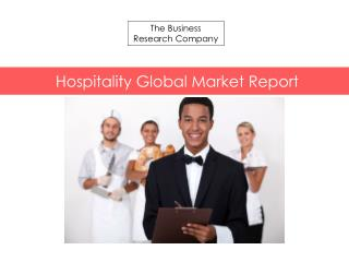 Hospitality Global Market Report