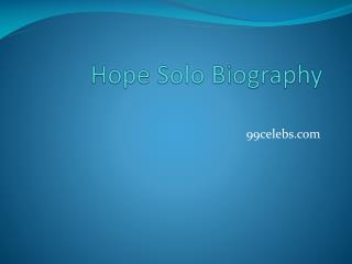 Hope Solo Biography | Biography of Hope Solo