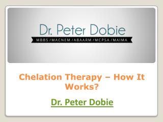 Chelation Therapy – How It Works
