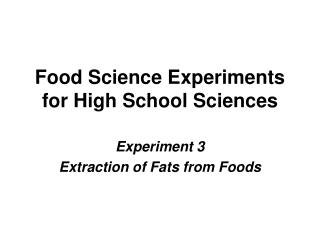 Food Science Experiments for High School Sciences