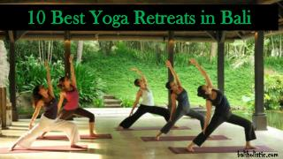 10 Best Yoga Retreats in Bali