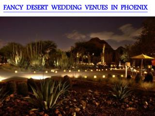 FANCY DESERT WEDDING VENUES IN PHOENIX
