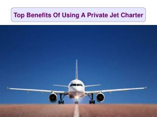 Top Benefits Of Using A Private Jet Charter