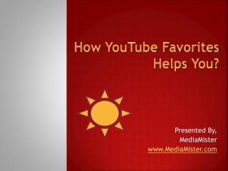 How YouTube Favorites Helps You?