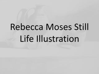 Rebecca Moses Still Life Illustration