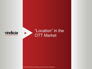 """Location"" in the OTT (over the top) Market - Vindicia"
