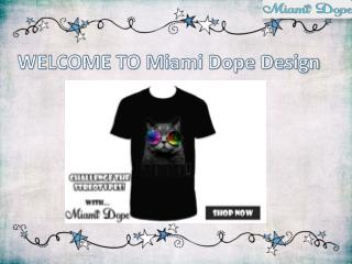 Miami Dope - Buy Printed T-Shirts